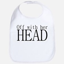 Off WIth Her Head Bib