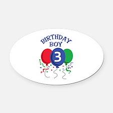 BIRTHDAY BOY THREE Oval Car Magnet