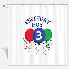BIRTHDAY BOY THREE Shower Curtain