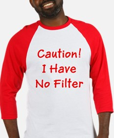 Caution! I Have No Filter Baseball Jersey