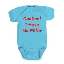 Caution! I Have No Filter Baby Bodysuit