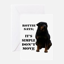Rottie Says Don't Move Greeting Card