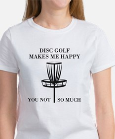 Disc Golf Makes Me Happy T-Shirt