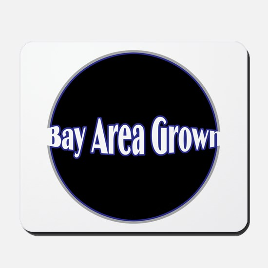 Bay Area Grown Mousepad