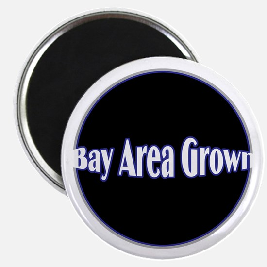 "Bay Area Grown 2.25"" Magnet (10 pack)"