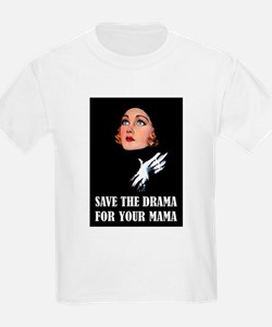 SAVE IT FOR YOUR MAMA T-Shirt