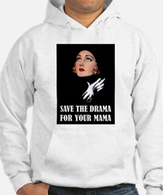 SAVE IT FOR YOUR MAMA Hoodie