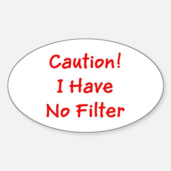 Caution! I Have No Filter Decal