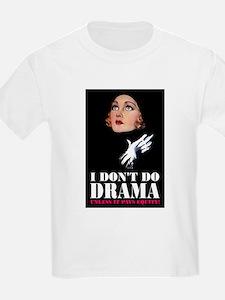 I DON'T DO DRAMA T-Shirt