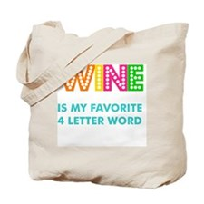 Wine is my fave 4 letter word Tote Bag