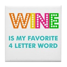 Wine is my fave 4 letter word Tile Coaster