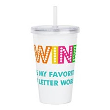 Wine is my fave 4 lett Acrylic Double-wall Tumbler