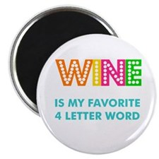 Wine is my fave 4 letter word Magnets