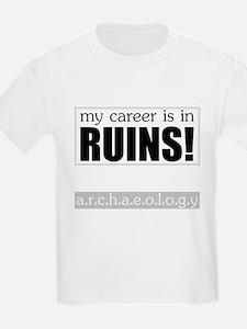My Career is in Ruins! T-Shirt