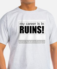 My Career is in Ruins! T-Shirt