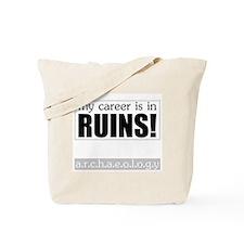 My Career is in Ruins! Tote Bag