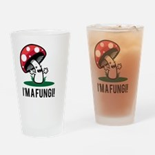 I'm A Fungi! Drinking Glass