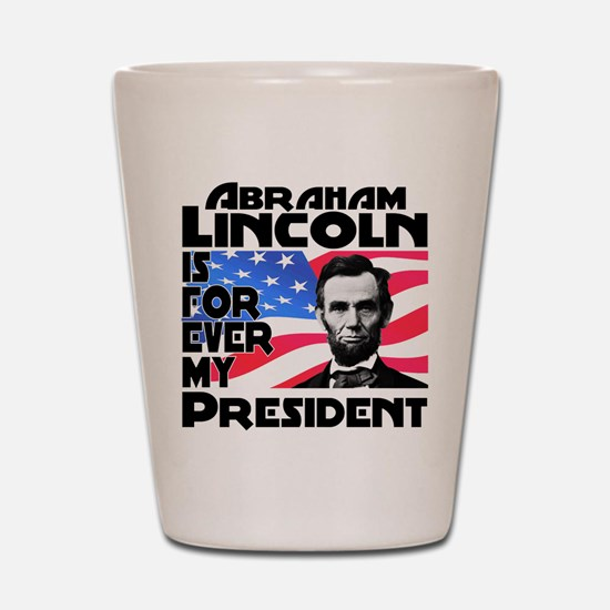 Lincoln 4ever Shot Glass