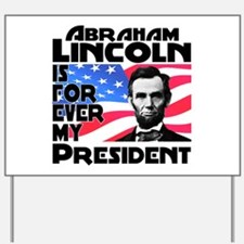 Lincoln 4ever Yard Sign