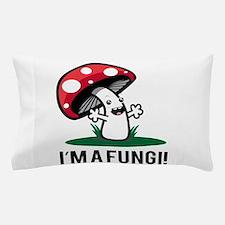 I'm A Fungi! Pillow Case