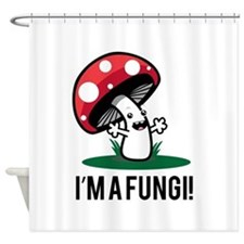 I'm A Fungi! Shower Curtain