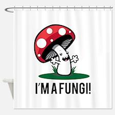 I'm A Fungi! Shower Curtain