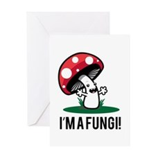 I'm A Fungi! Greeting Cards