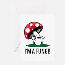I'm A Fungi! Greeting Cards