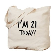 I'm 21 Today! Tote Bag
