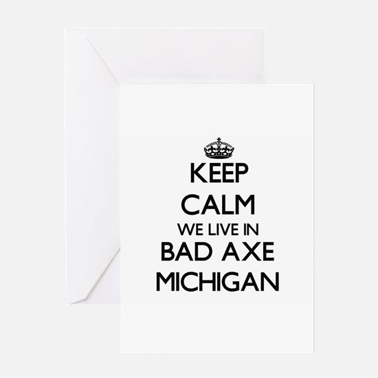 Keep calm we live in Bad Axe Michig Greeting Cards