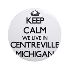 Keep calm we live in Centreville Ornament (Round)