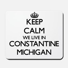 Keep calm we live in Constantine Michiga Mousepad
