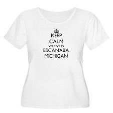 Keep calm we live in Escanaba Mi Plus Size T-Shirt