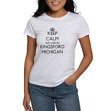 Keep calm we live in Kingsford Michigan T-Shirt
