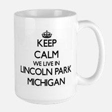 Keep calm we live in Lincoln Park Michigan Mugs