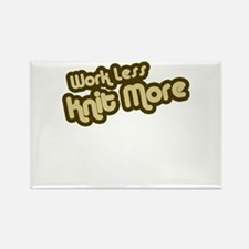 Work Less Knit More Rectangle Magnet