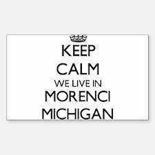 Keep calm we live in Morenci Michigan Decal