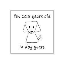 15 dog years 6 - 2 Sticker
