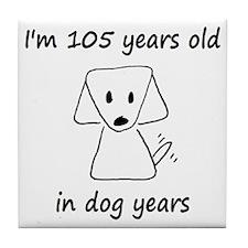 15 dog years 6 - 2 Tile Coaster