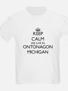 Keep calm we live in Ontonagon Michigan T-Shirt