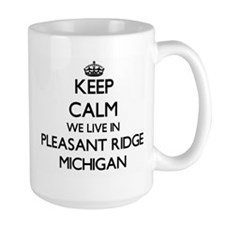 Keep calm we live in Pleasant Ridge Michigan Mugs