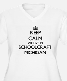 Keep calm we live in Schoolcraft Plus Size T-Shirt