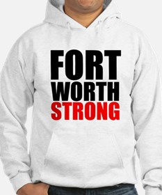 Fort Worth Strong Hoodie