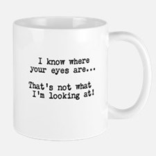 Not what I'm looking at Mugs