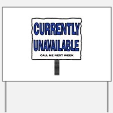 UNAVAILABLE Yard Sign