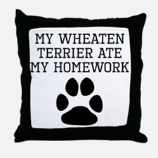 My Wheaten Terrier Ate My Homework Throw Pillow