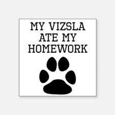 My Vizsla Ate My Homework Sticker