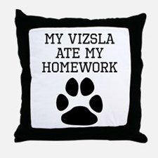 My Vizsla Ate My Homework Throw Pillow