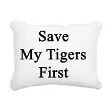 Save My Tigers First  Rectangular Canvas Pillow