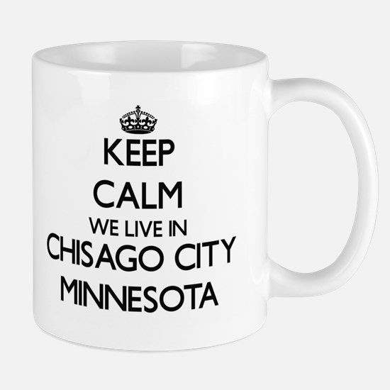 Keep calm we live in Chisago City Minnesota Mugs